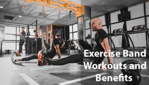Exercise Band Workouts and Benefits